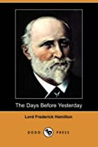 Cover of the book The Days Before Yesterday by Frederick Spencer Hamilton