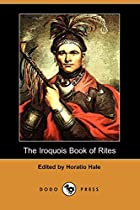 Cover of the book The Iroquois Book of Rites by Horatio Hale