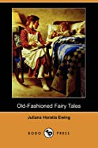 Cover of the book Old-Fashioned Fairy Tales by Juliana Horatia Gatty Ewing