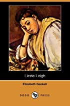 Cover of the book Lizzie Leigh by Elizabeth Cleghorn Gaskell