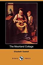 Cover of the book The Moorland Cottage by Elizabeth Cleghorn Gaskell