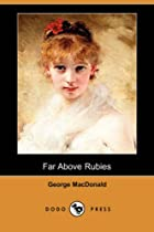 Cover of the book Far Above Rubies by George MacDonald