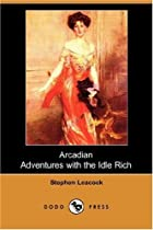 Another cover of the book Arcadian Adventures with the Idle Rich by Stephen Leacock