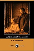 Cover of the book A textbook of theosophy by Charles Webster Leadbeater