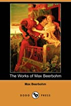 Another cover of the book The Works of Max Beerbohm by Max Beerbohm