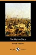 Cover of the book The Market-Place by Harold Frederic