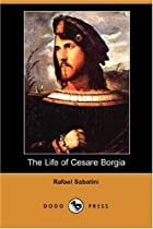 Another cover of the book The Life of Cesare Borgia by Rafael Sabatini