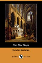 Cover of the book The Altar Steps by Compton MacKenzie