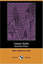 Cover of the book Classic Myths by Mary Catherine Judd