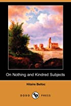 Cover of the book On Nothing and Kindred Subjects by Hilaire Belloc