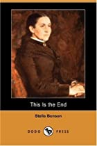 Cover of the book This Is the End by Stella Benson