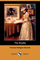 Cover of the book The Shuttle by Frances Hodgson Burnett
