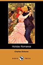 Cover of the book Holiday Romance by Charles Dickens