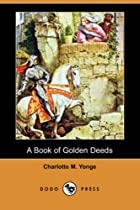 Cover of the book A Book of Golden Deeds by Charlotte Mary Yonge