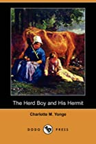 Cover of the book The Herd Boy and His Hermit by Charlotte Mary Yonge