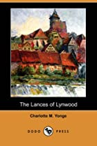 Cover of the book The Lances of Lynwood by Charlotte Mary Yonge