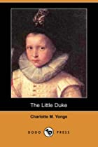 Cover of the book The Little Duke by Charlotte Mary Yonge
