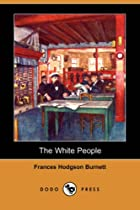 Cover of the book The White People by Frances Hodgson Burnett