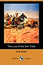 Cover of the book The Lure of the Dim Trails by B.M. Bower