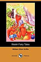 Cover of the book Welsh Fairy Tales by William Elliot Griffis