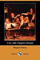 Another cover of the book Five Little Peppers Abroad by Margaret Sidney