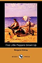 Cover of the book Five Little Peppers Grown Up by Margaret Sidney