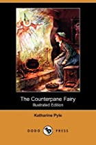 Cover of the book The Counterpane Fairy by Katharine Pyle