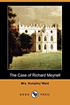 Cover of the book The Case of Richard Meynell by Mrs. Humphry Ward