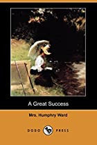 Cover of the book A Great Success by Mrs. Humphry Ward