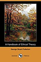 Cover of the book A Handbook of Ethical Theory by George Stuart Fullerton