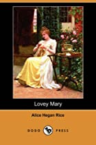 Cover of the book Lovey Mary by Alice Caldwell Hegan Rice