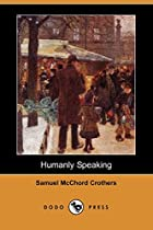 Cover of the book Humanly Speaking by Samuel McChord Crothers