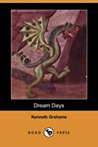 Cover of the book Dream Days by Kenneth Grahame