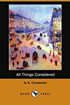 Cover of the book All things considered by G. K. (Gilbert Keith) Chesterton