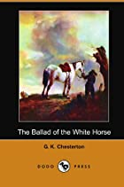 Another cover of the book The Ballad of the White Horse by G.K. Chesterton