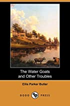 Another cover of the book The Water goats and other troubles by Ellis Parker Butler