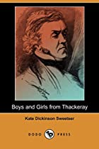Cover of the book Boys and girls from Thackeray by Kate Dickinson Sweetser