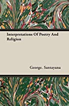 Another cover of the book Interpretations of poetry and religion by George Santayana