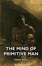 Another cover of the book The mind of primitive man by Franz Boas