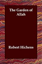 Cover of the book The Garden of Allah by Robert Smythe Hichens