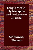 Cover of the book Religio Medici, Hydriotaphia, and the Letter to a Friend by Thomas Browne