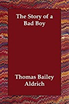 Another cover of the book The Story of a Bad Boy by Thomas Bailey Aldrich