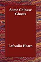 Another cover of the book Some Chinese Ghosts by Lafcadio Hearn