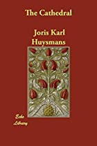 Cover of the book The Cathedral by J.-K. Huysmans