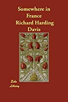 Cover of the book Somewhere in France by Richard Harding Davis