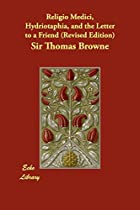 Another cover of the book Religio Medici, Hydriotaphia, and the Letter to a Friend by Thomas Browne