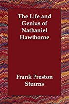 Cover of the book The Life and Genius of Nathaniel Hawthorne by Frank Preston Stearns