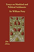 Cover of the book Essays on Mankind and Political Arithmetic by William Petty