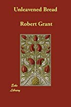 Cover of the book Unleavened Bread by Robert Grant