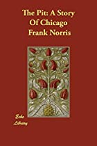 Another cover of the book The Pit by Frank Norris